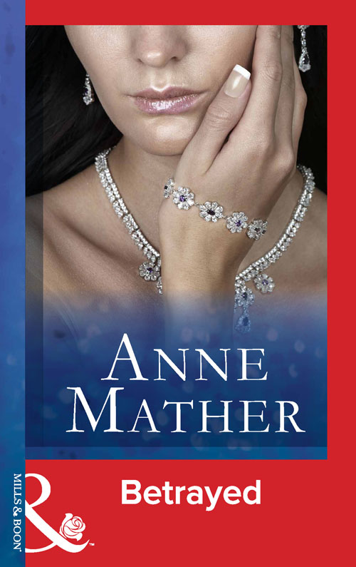Anne Mather Betrayed anne mather legacy of the past