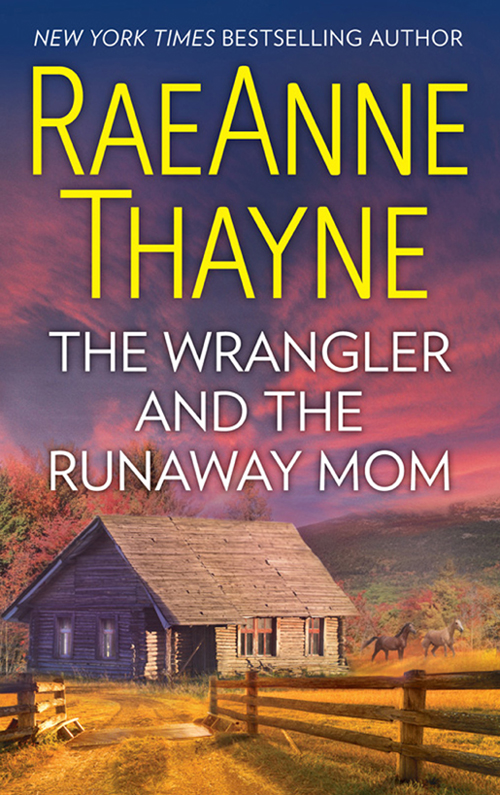 RaeAnne Thayne The Wrangler And The Runaway Mom maggie carpenter cowboy s rules 2