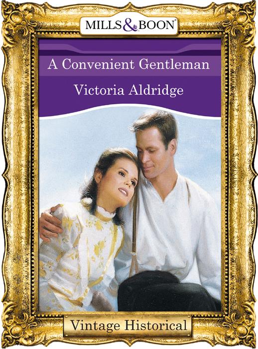 Victoria Aldridge A Convenient Gentleman