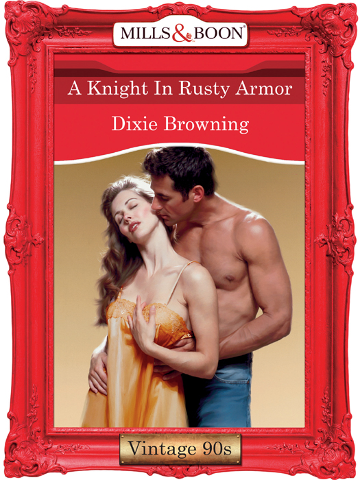Dixie Browning A Knight In Rusty Armor a month of sundays