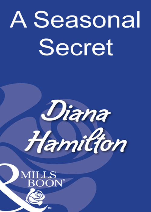 Diana Hamilton A Seasonal Secret