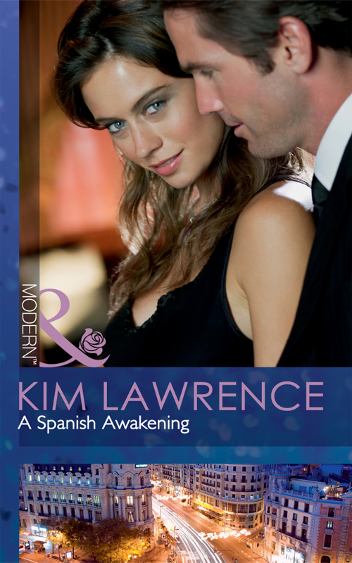 KIM LAWRENCE A Spanish Awakening the one that got away