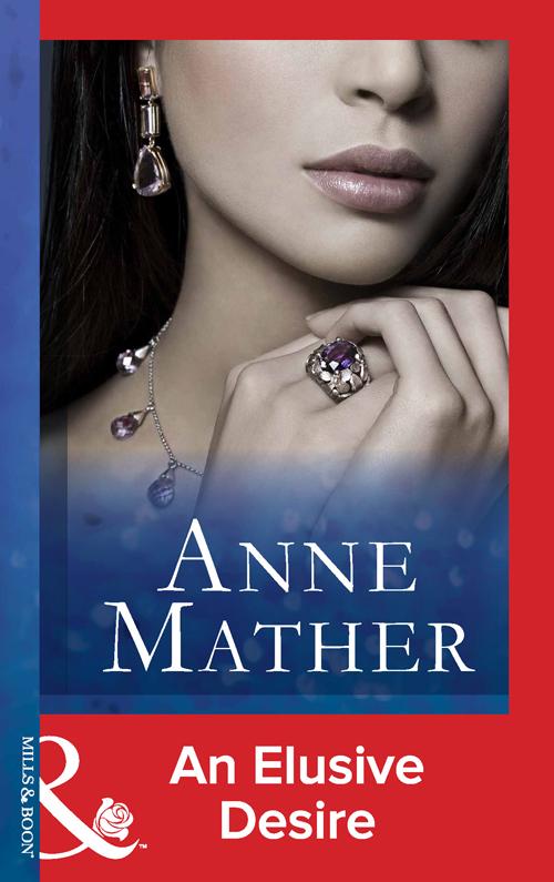 Anne Mather An Elusive Desire anne mather an elusive desire
