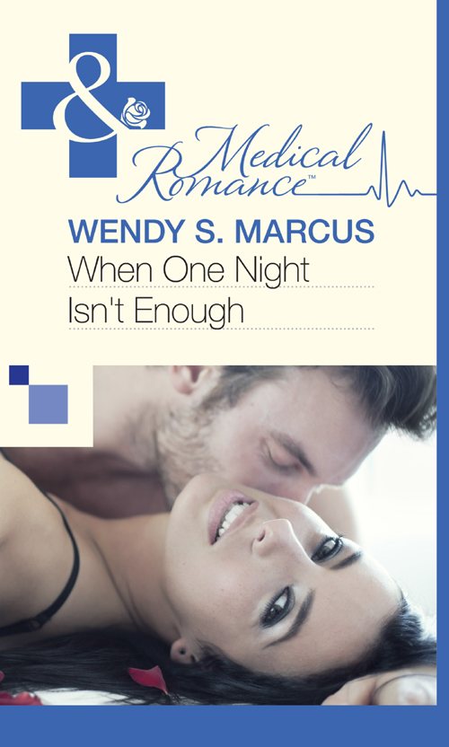 Wendy S. Marcus When One Night Isn't Enough it s about time