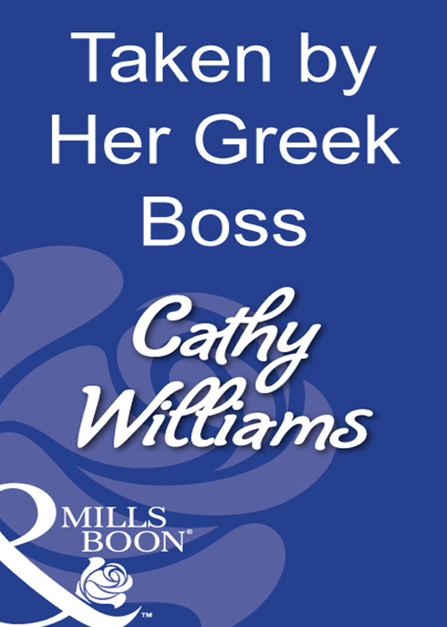 CATHY WILLIAMS Taken By Her Greek Boss cathy williams taken by her greek boss
