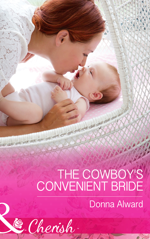DONNA ALWARD The Cowboy's Convenient Bride donna alward the cowboy s convenient bride