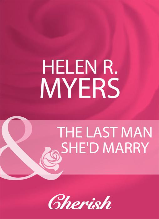 Helen Myers R. The Last Man She'd Marry батарейки ultra 24aup 2cr4