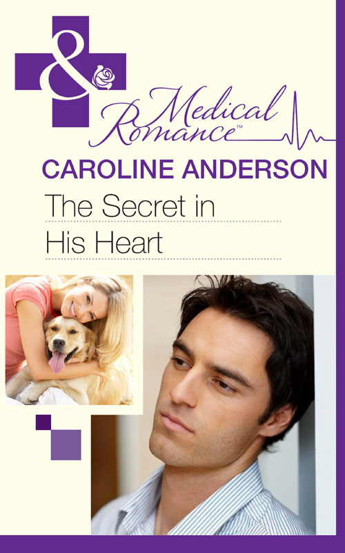 Caroline Anderson The Secret in His Heart whatever he wants