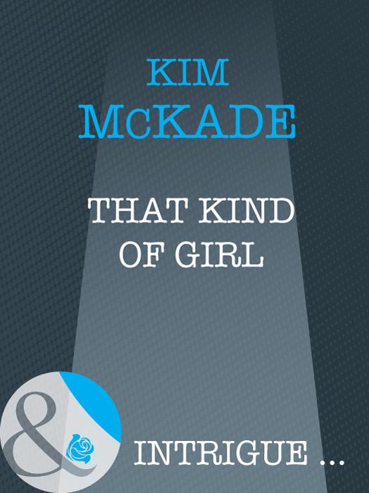 Kim Mckade That Kind Of Girl айзек азимов путеводитель по шекспиру английские пьесы