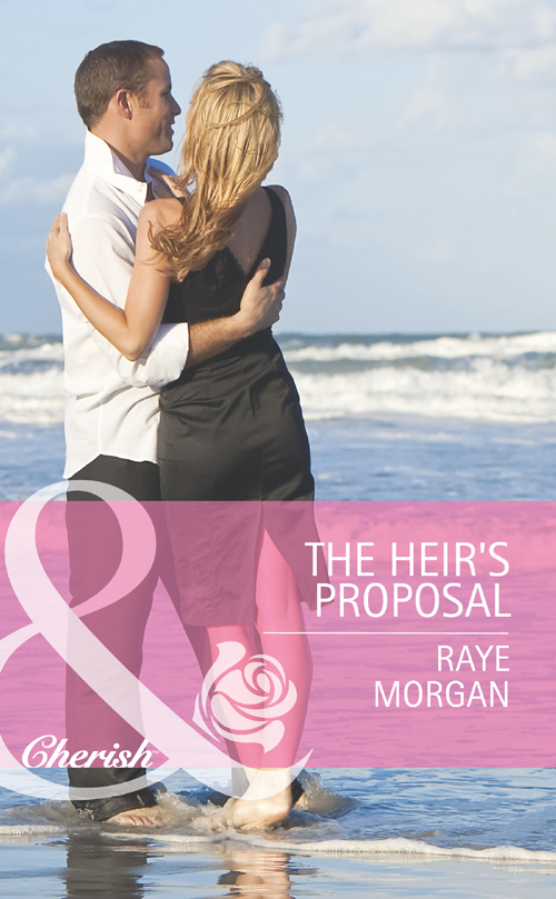 Raye Morgan The Heir's Proposal