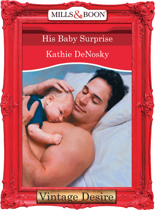 Kathie DeNosky His Baby Surprise