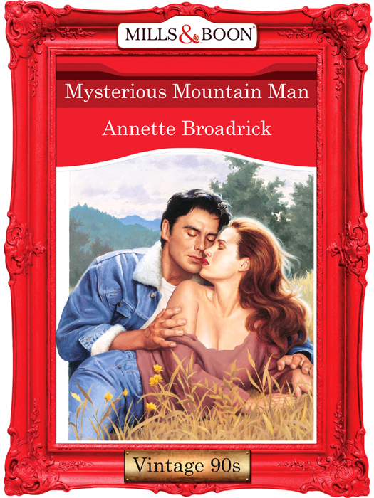 Annette Broadrick Mysterious Mountain Man