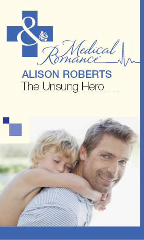 Alison Roberts The Unsung Hero alison roberts the doctor s secret family