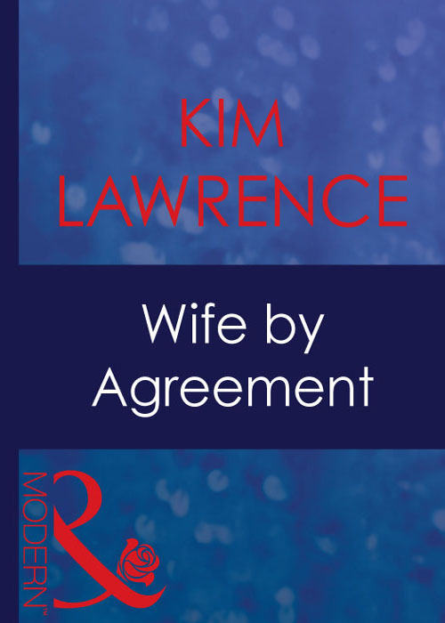 KIM LAWRENCE Wife By Agreement