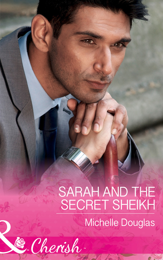 Мишель Дуглас Sarah And The Secret Sheikh carol marinelli secret sheikh secret baby