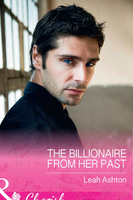 Leah Ashton The Billionaire From Her Past leah ashton behind the billionaire s guarded heart