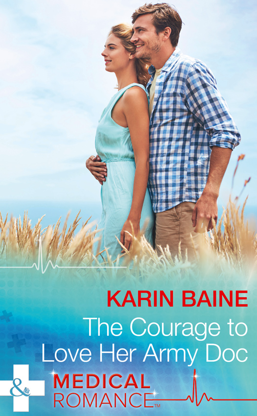 Karin Baine The Courage To Love Her Army Doc karin baine the courage to love her army doc