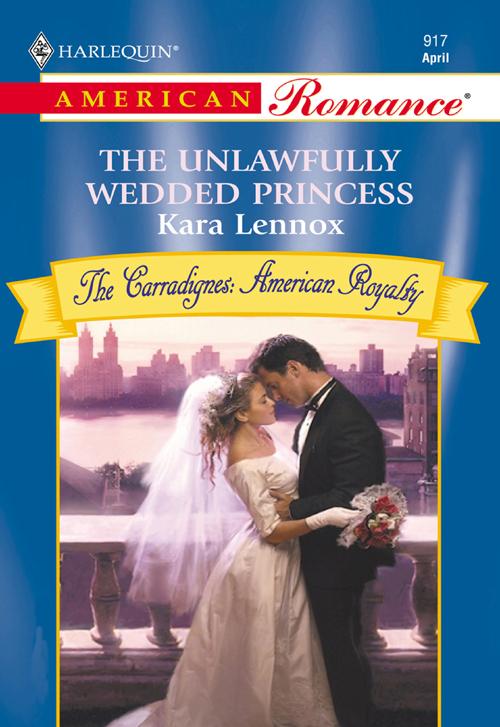 Kara Lennox The Unlawfully Wedded Princess kara lennox baby by the book
