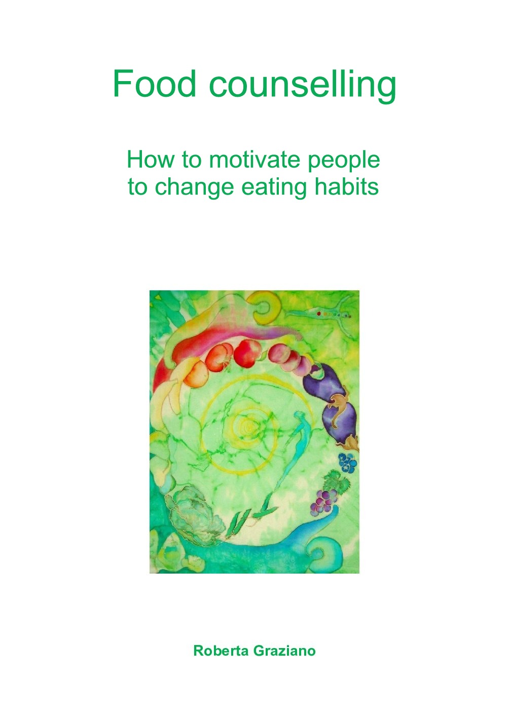 Roberta Graziano Food Counselling. How To Motivate People To Change Eating Habits counselling and sexually abused children s academic performance