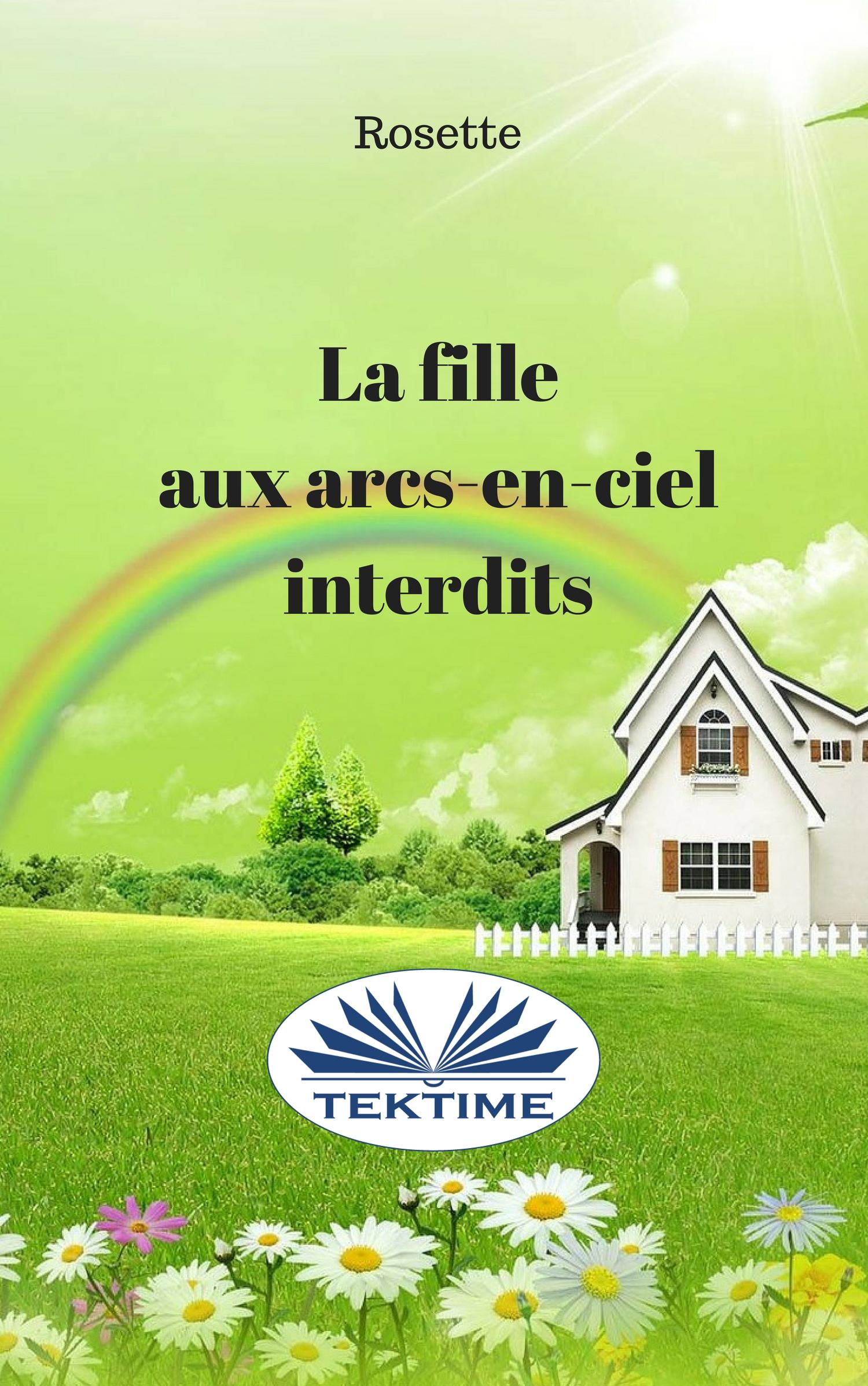 Rosette La Fille Aux Arcs-En-Ciel Interdits