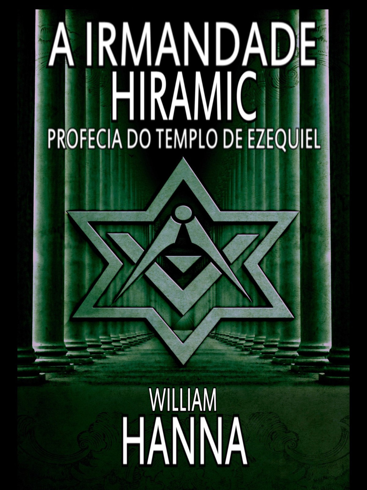 William Hanna A Irmandade Hiramic: Profecia Do Templo De Ezequiel cellular line fineciph655t