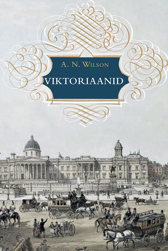 A. N. Wilson Viktoriaanid цена и фото