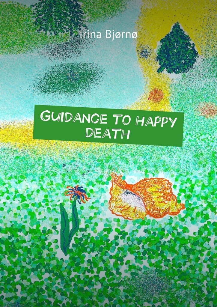 Irina Bjørnø Guidance to happy death christina feldman the buddhist path to simplicity spiritual practice in everyday life