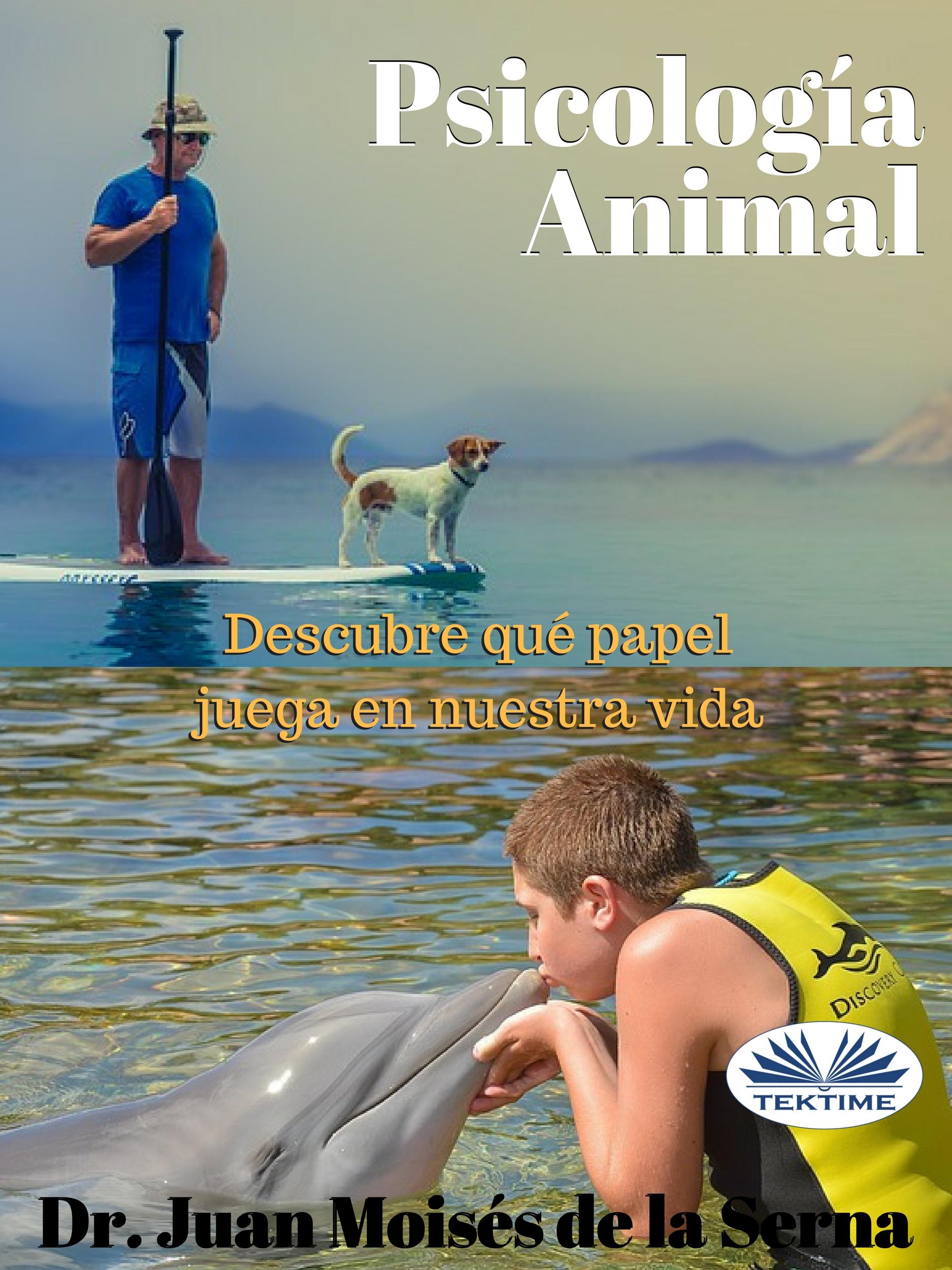 Juan Moisés De La Serna Psicología Animal dr juan moisés de la serna versos infantiles
