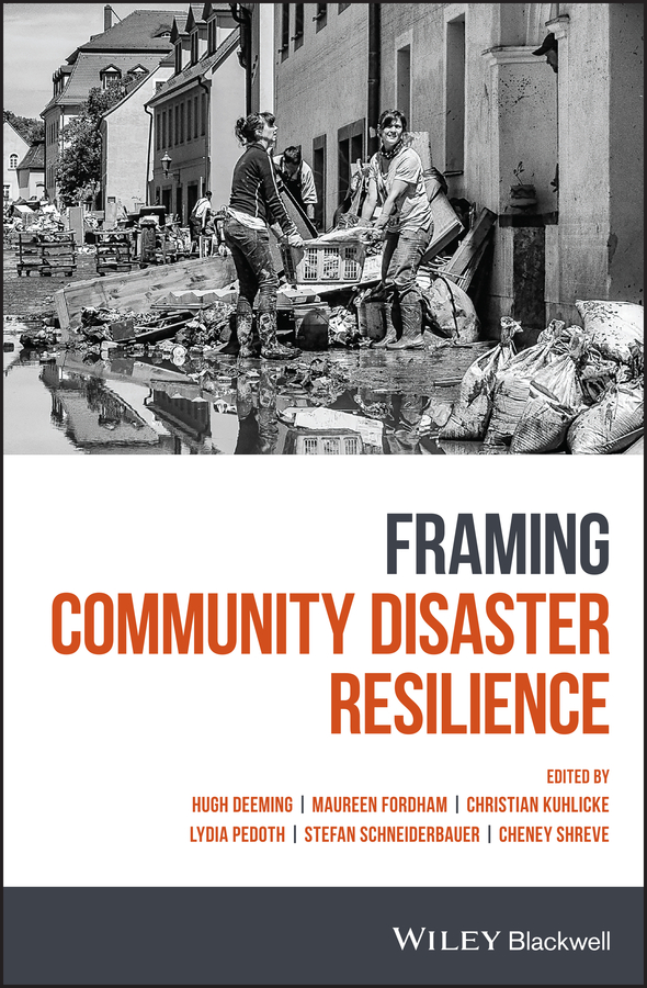 Maureen Fordham Framing Community Disaster Resilience haigh richard post disaster reconstruction of the built environment rebuilding for resilience