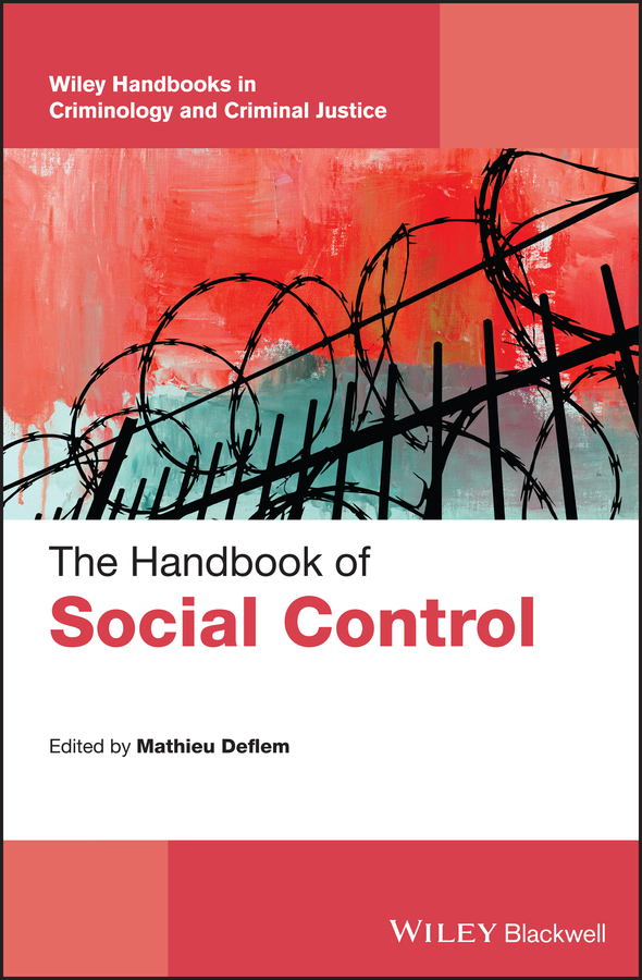 Mathieu Deflem The Handbook of Social Control out of control criminal justice