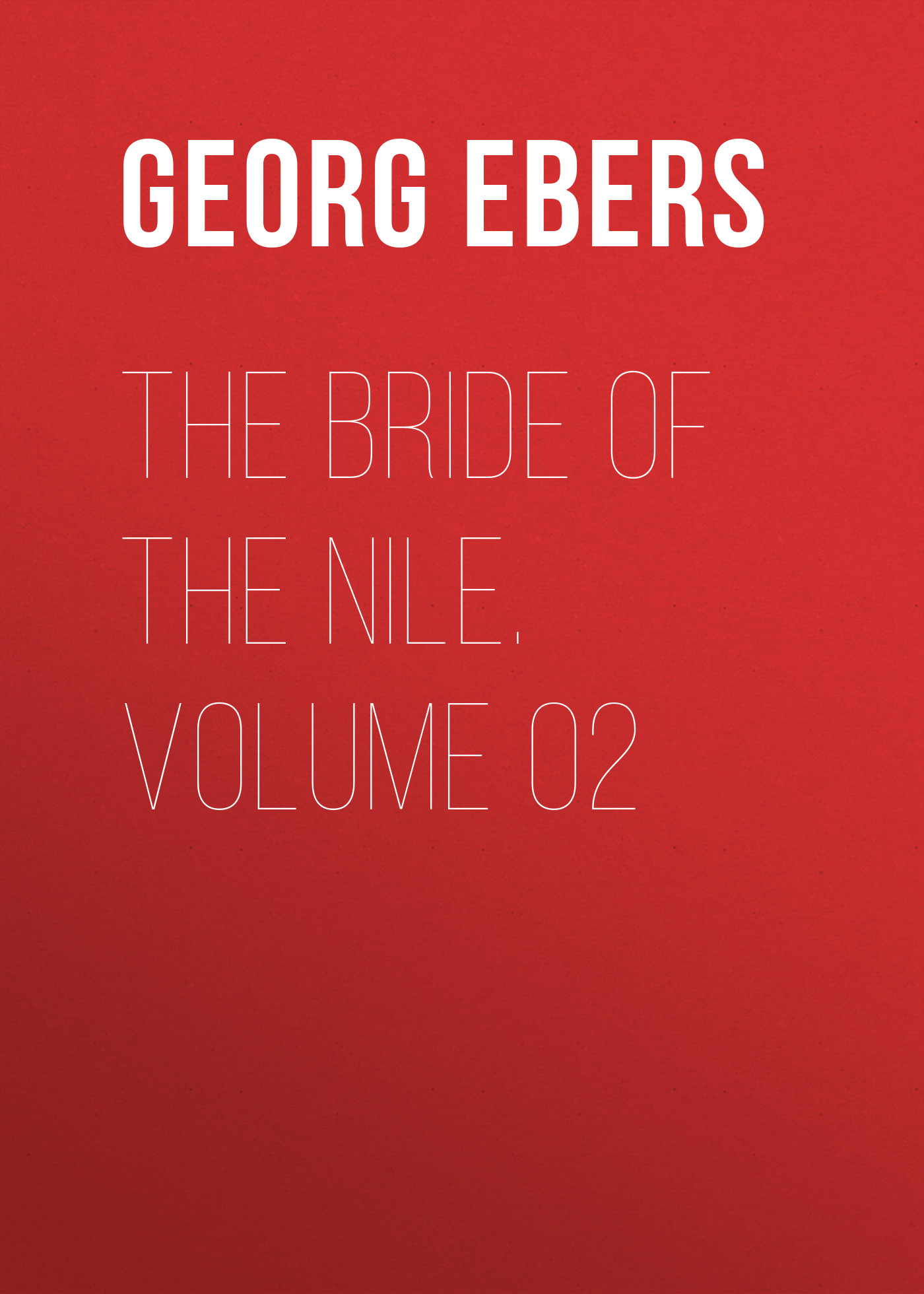 Georg Ebers The Bride of the Nile. Volume 02