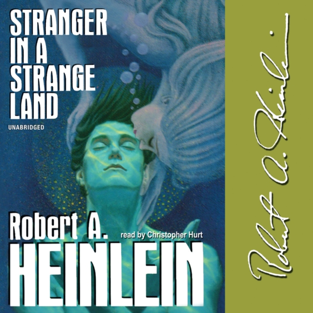 Robert A. Heinlein Stranger in a Strange Land a magic ride in foozbah–land