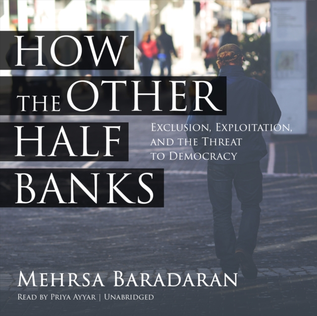 Mehrsa Baradaran How the Other Half Banks beat the banks