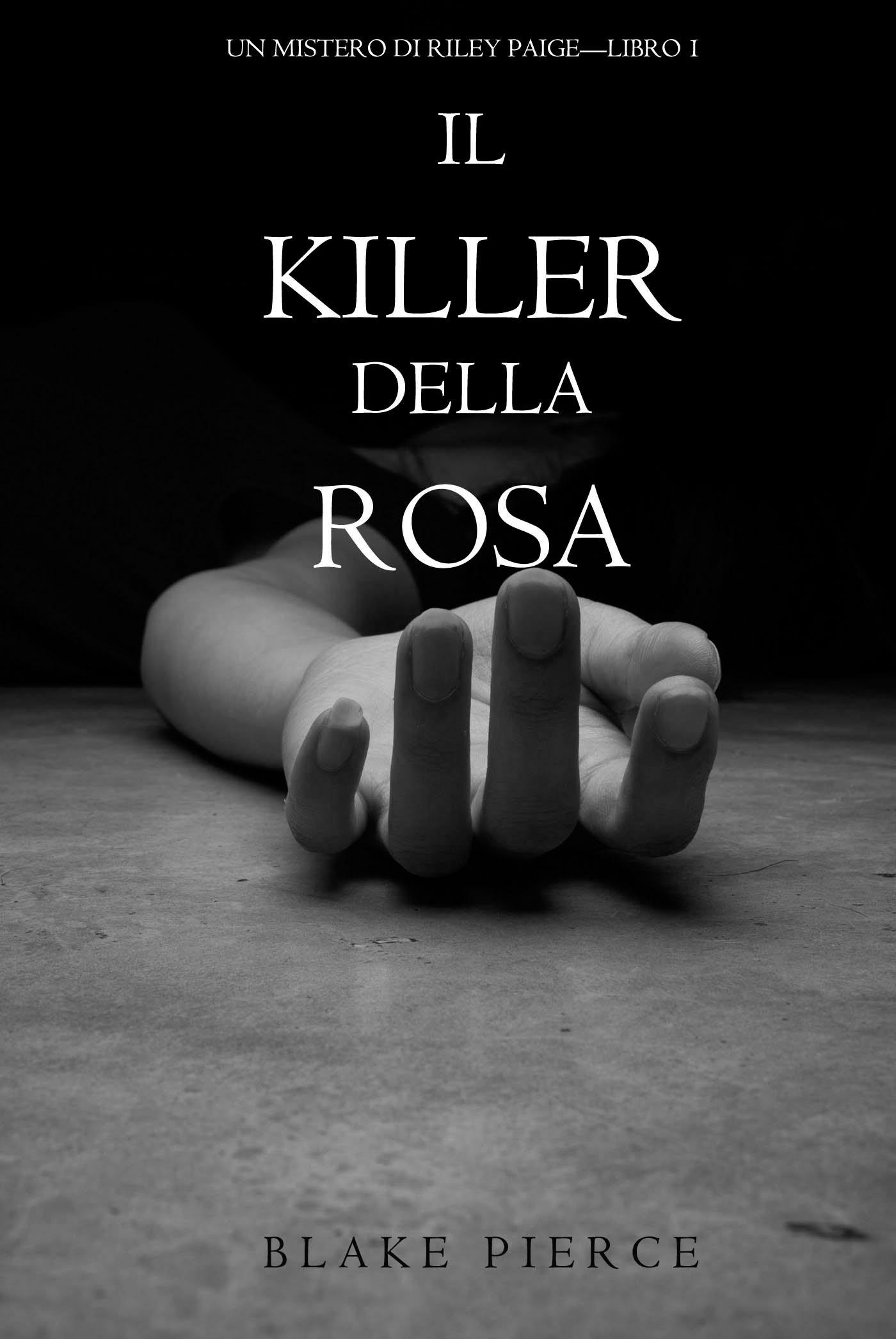 Блейк Пирс Il Killer della Rosa antonio simone sografi il trionfo di clelia nuovo dramma classic reprint