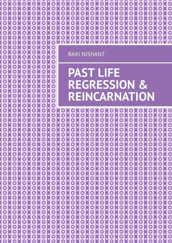 Baxi Nishant Past Life Regression & Reincarnation baxi nishant sitemaps