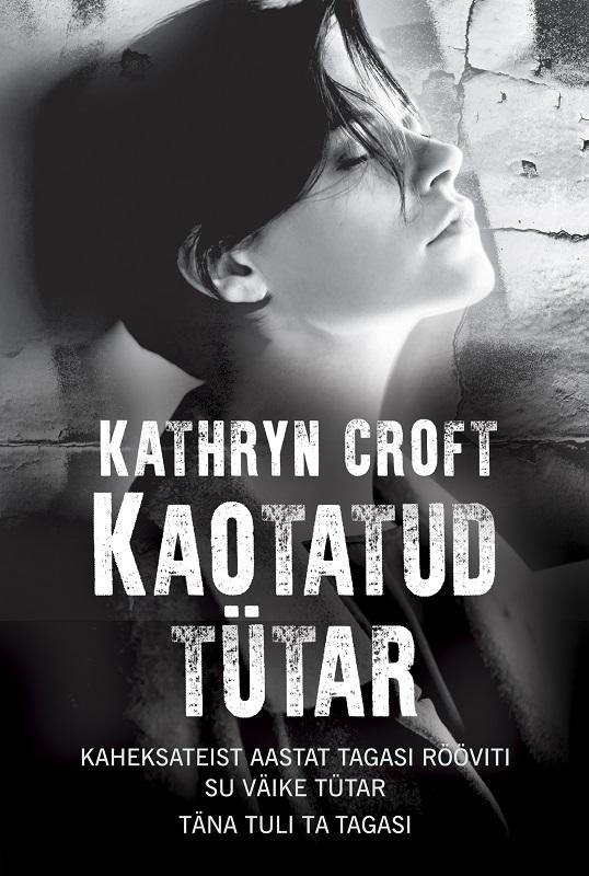 Kathryn Croft Kaotatud tütar anton hansen tammsaare käbe kaarel ja tema noor naine isbn 9789949508037