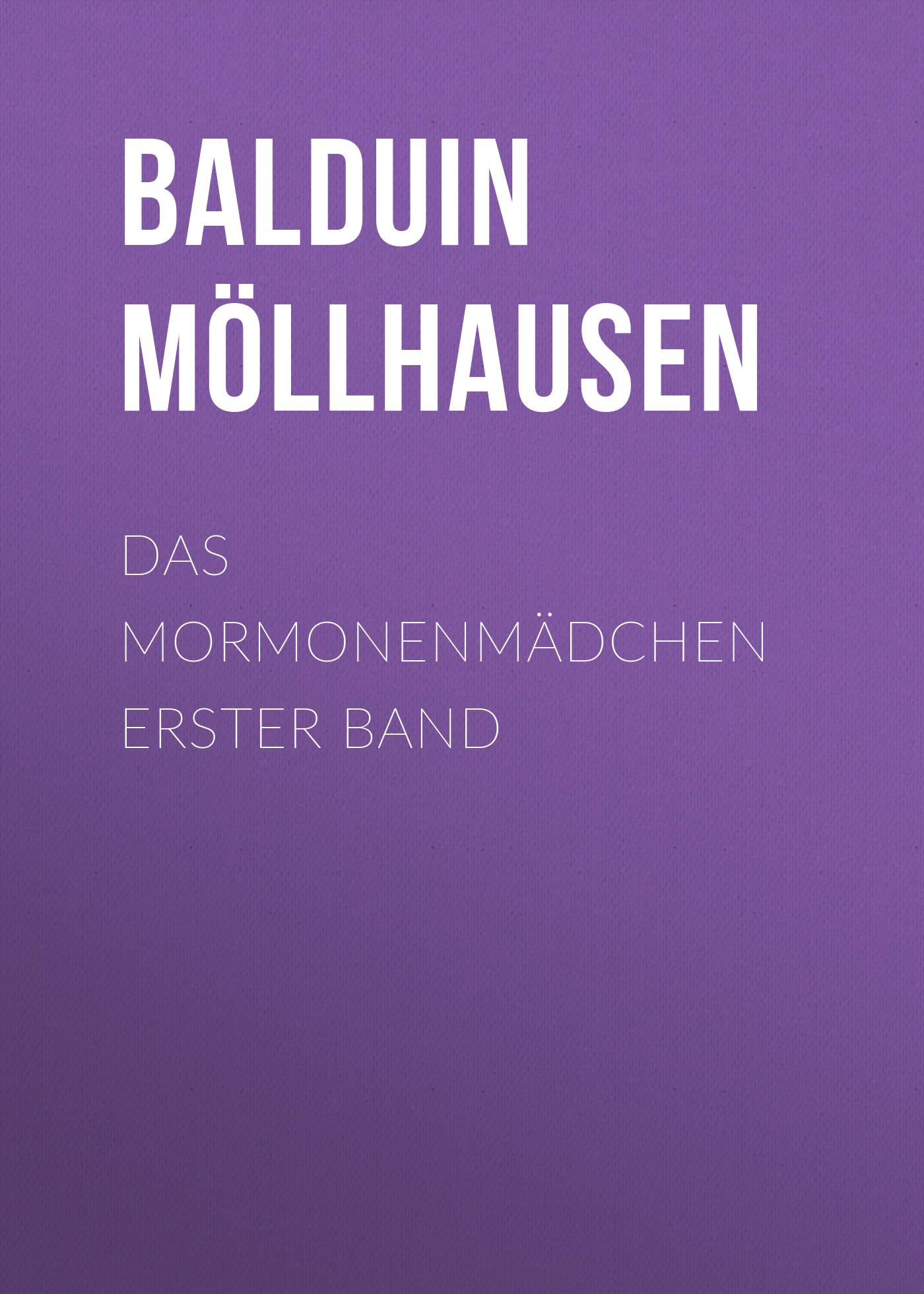 Balduin Möllhausen Das Mormonenmädchen Erster Band