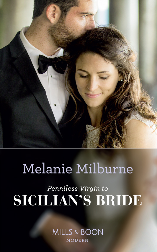 MELANIE MILBURNE Penniless Virgin To Sicilian's Bride melanie milburne his mistress for a week