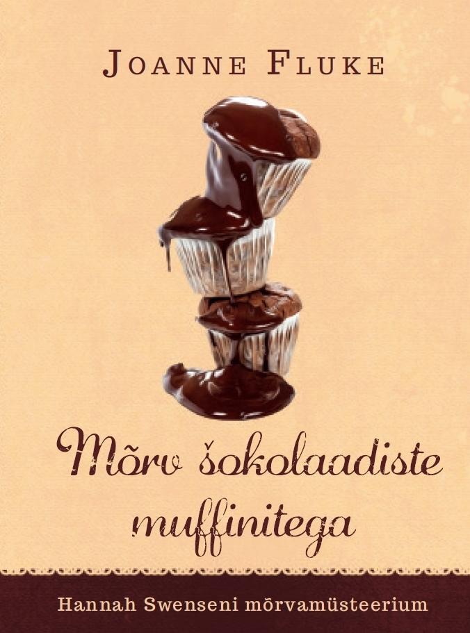 """Joanne Fluke Mõrv šokolaadiste muffinitega. Sari """"Hannah Swenseni mõrvamüsteerium"""" rachel redhead hannah judy twisted tales"""