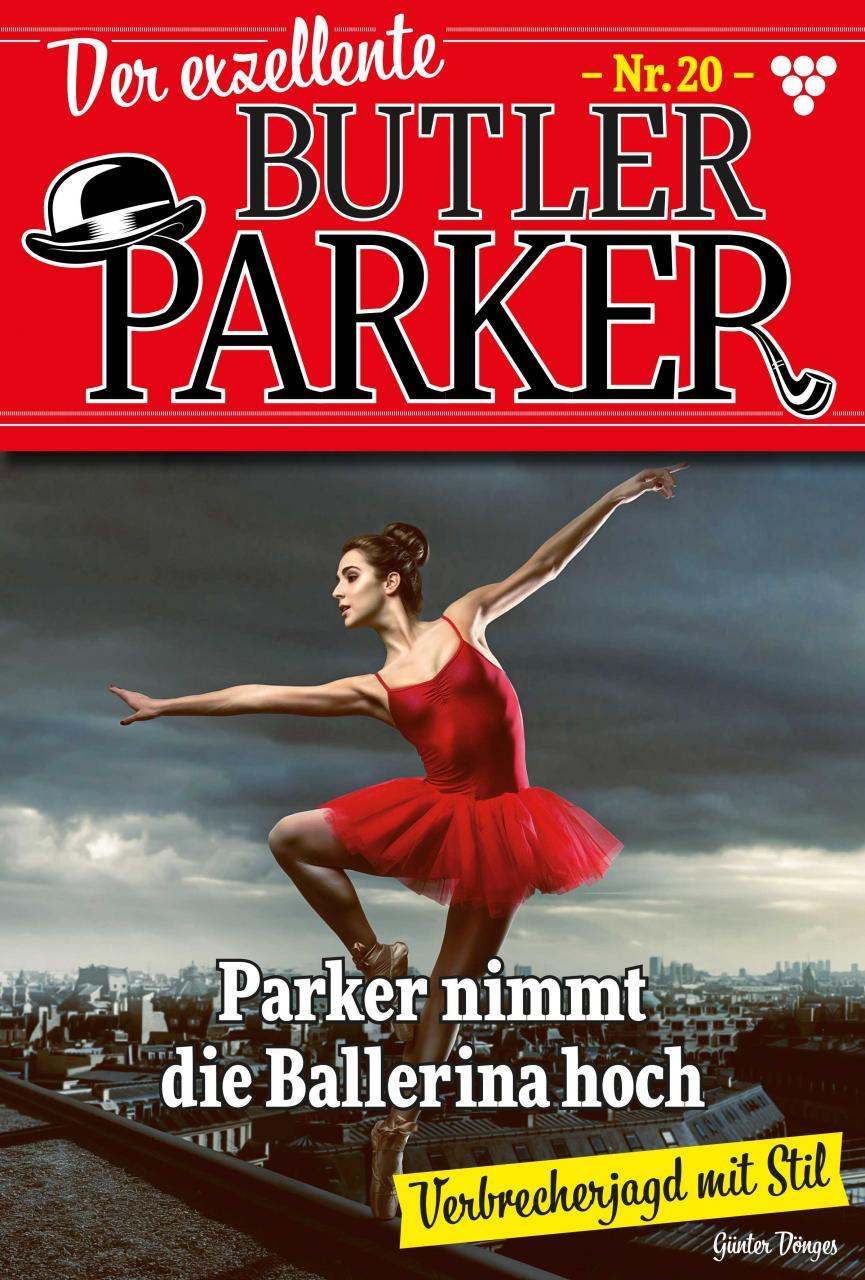 Günter Dönges Der exzellente Butler Parker 20 – Kriminalroman ballett