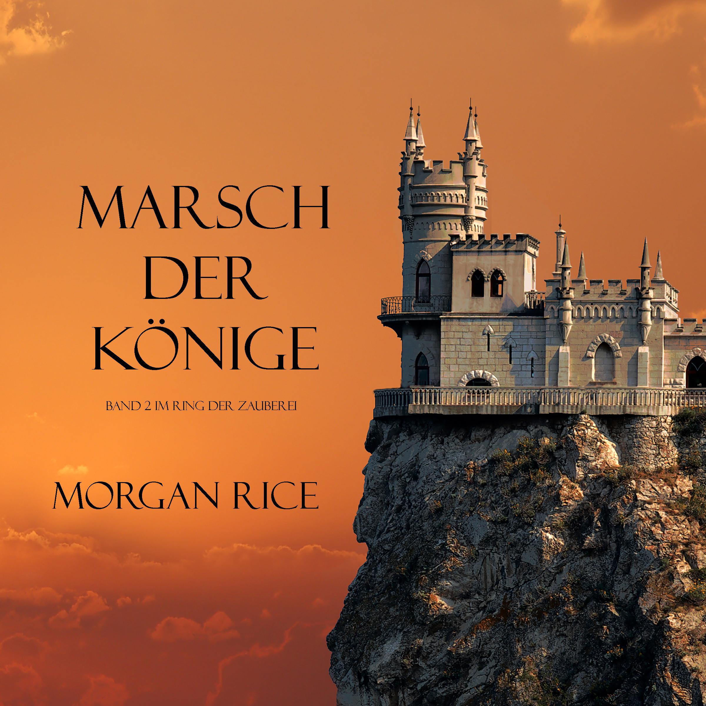 Морган Райс MARSCH DER KÖNIGE морган райс marsch der könige