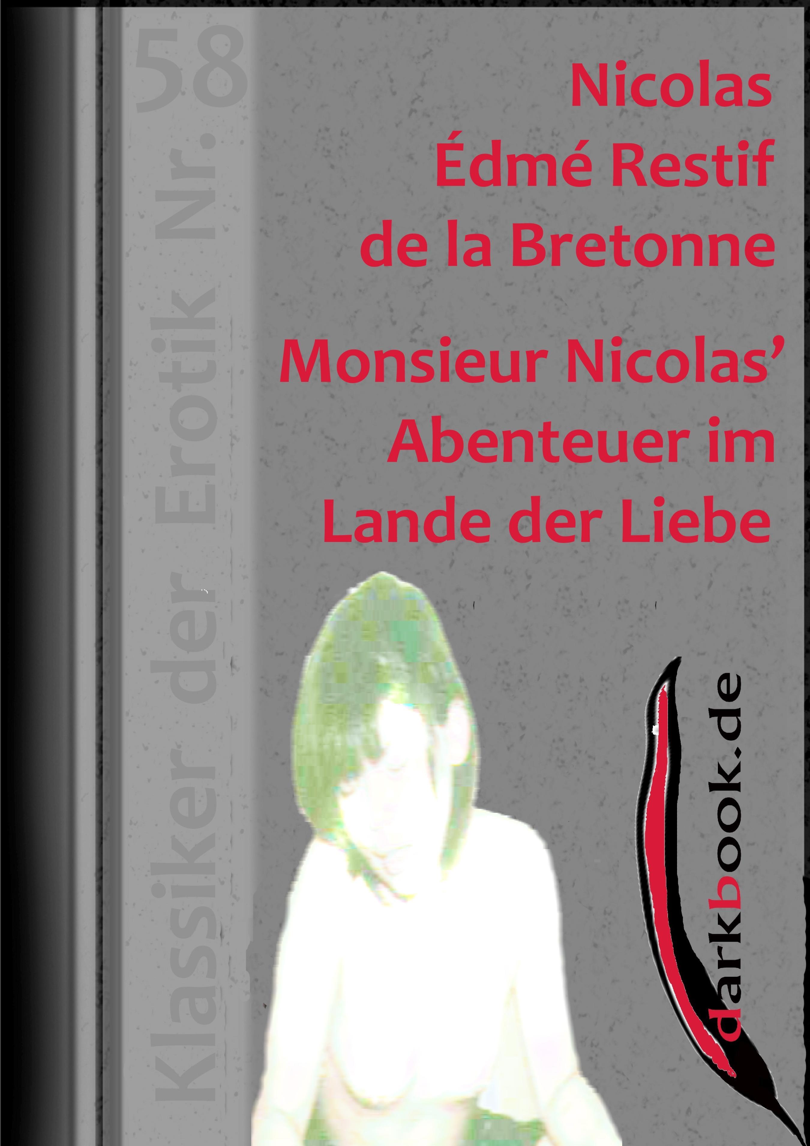 Nicolas Edme Restif de la Bretonne Monsieur Nicolas' Abenteuer im Lande der Liebe nicolas stavy jean claude gengembre nicolas stavy boris tishchenko piano sonatas nos 7