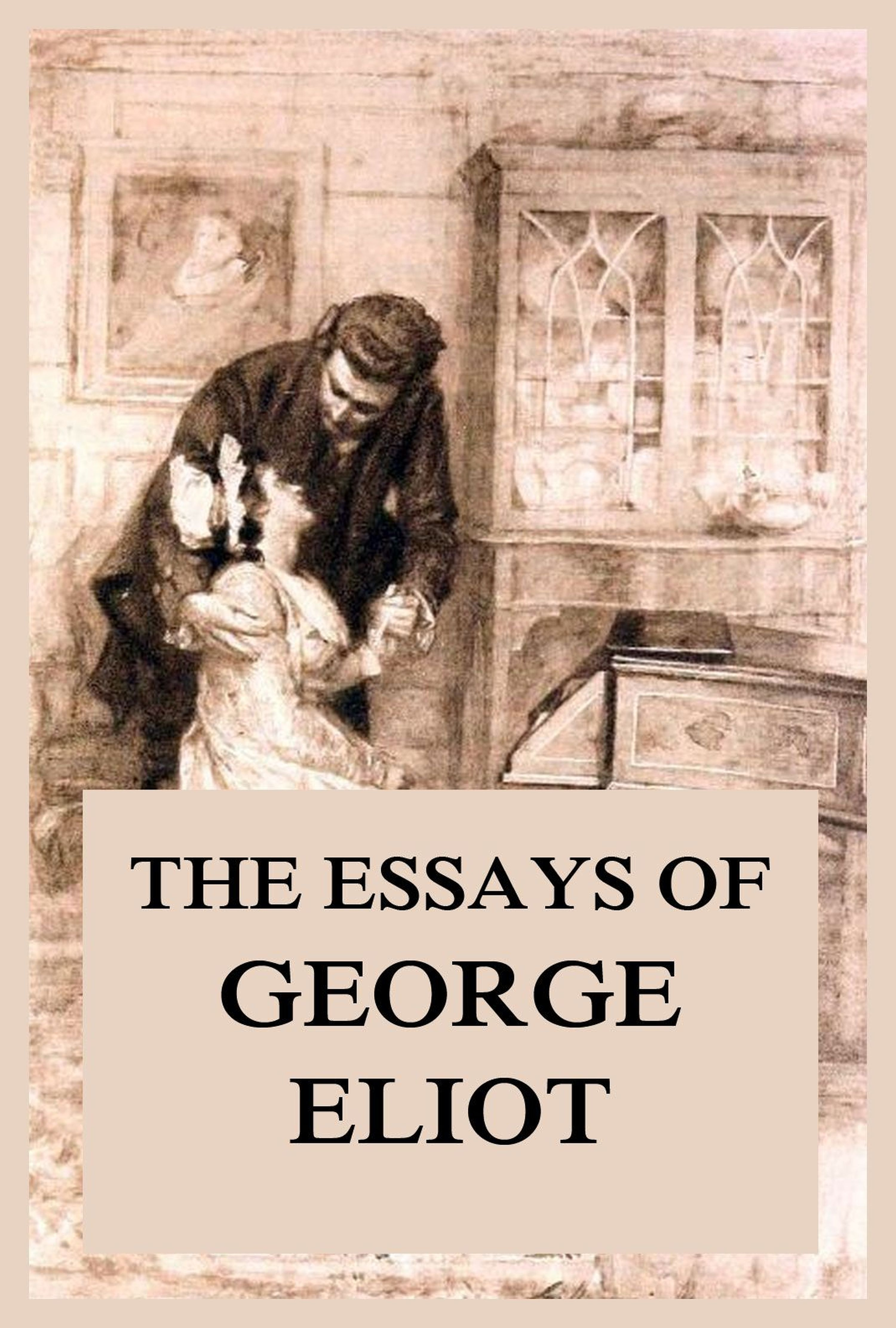 Джордж Элиот The Essays of George Eliot the liberal education of charles eliot norton