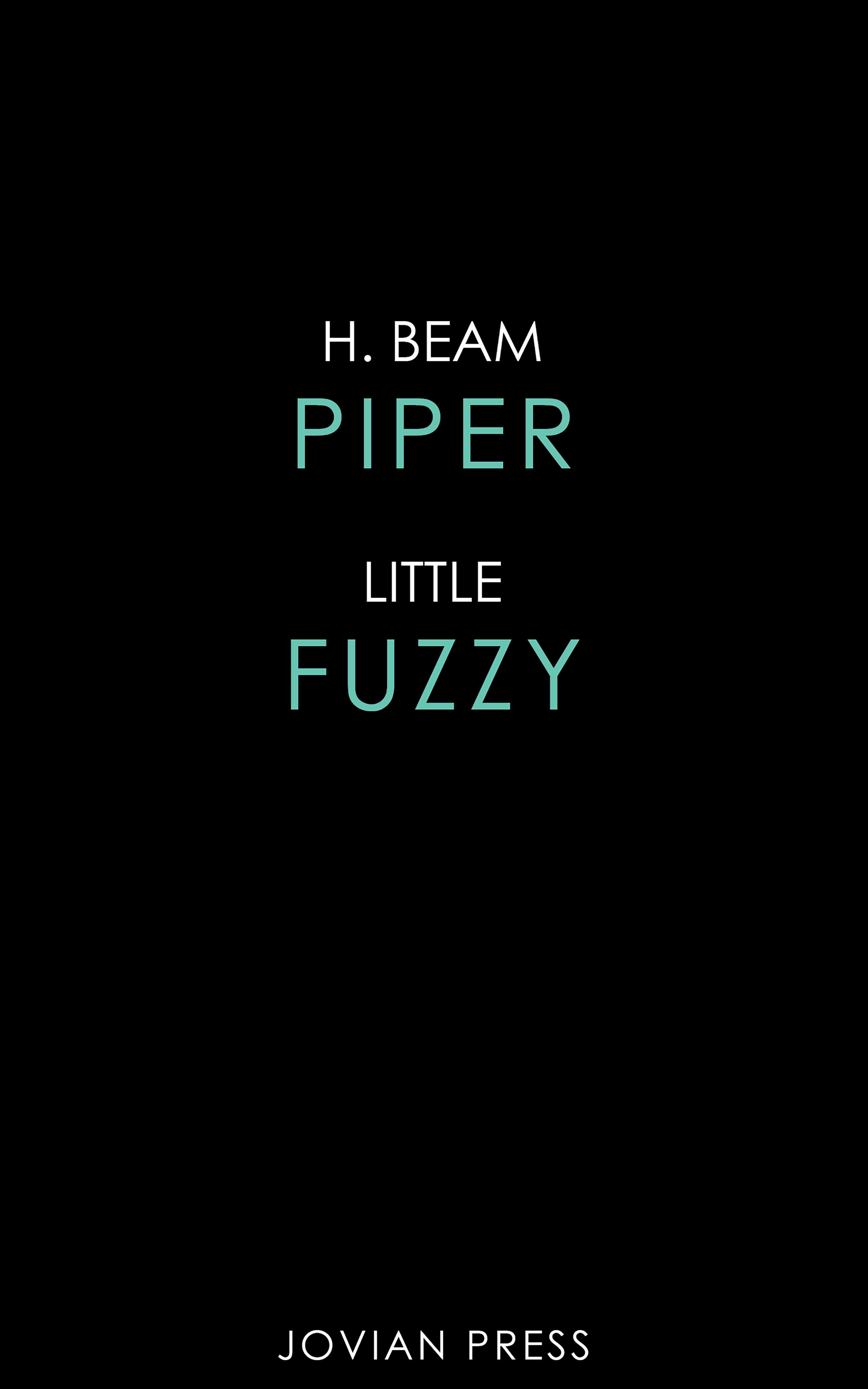 H. Beam Piper Little Fuzzy h beam piper the cosmic computer