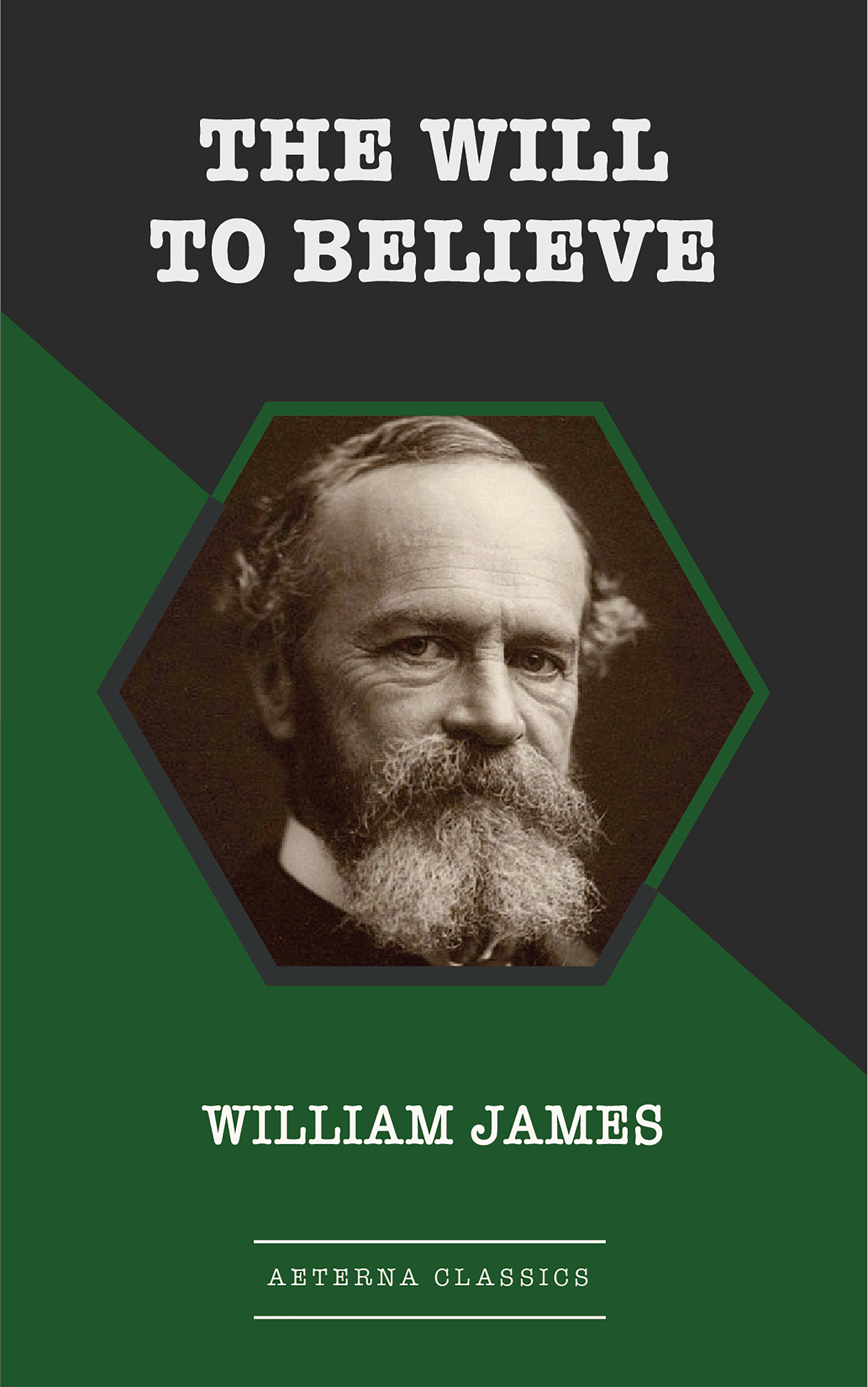 William James The Will to Believe