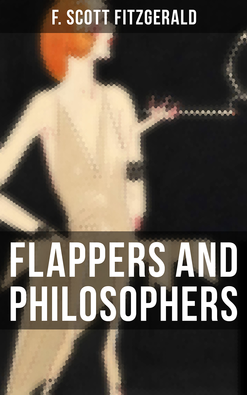 цена на Фрэнсис Скотт Фицджеральд Flappers and Philosophers