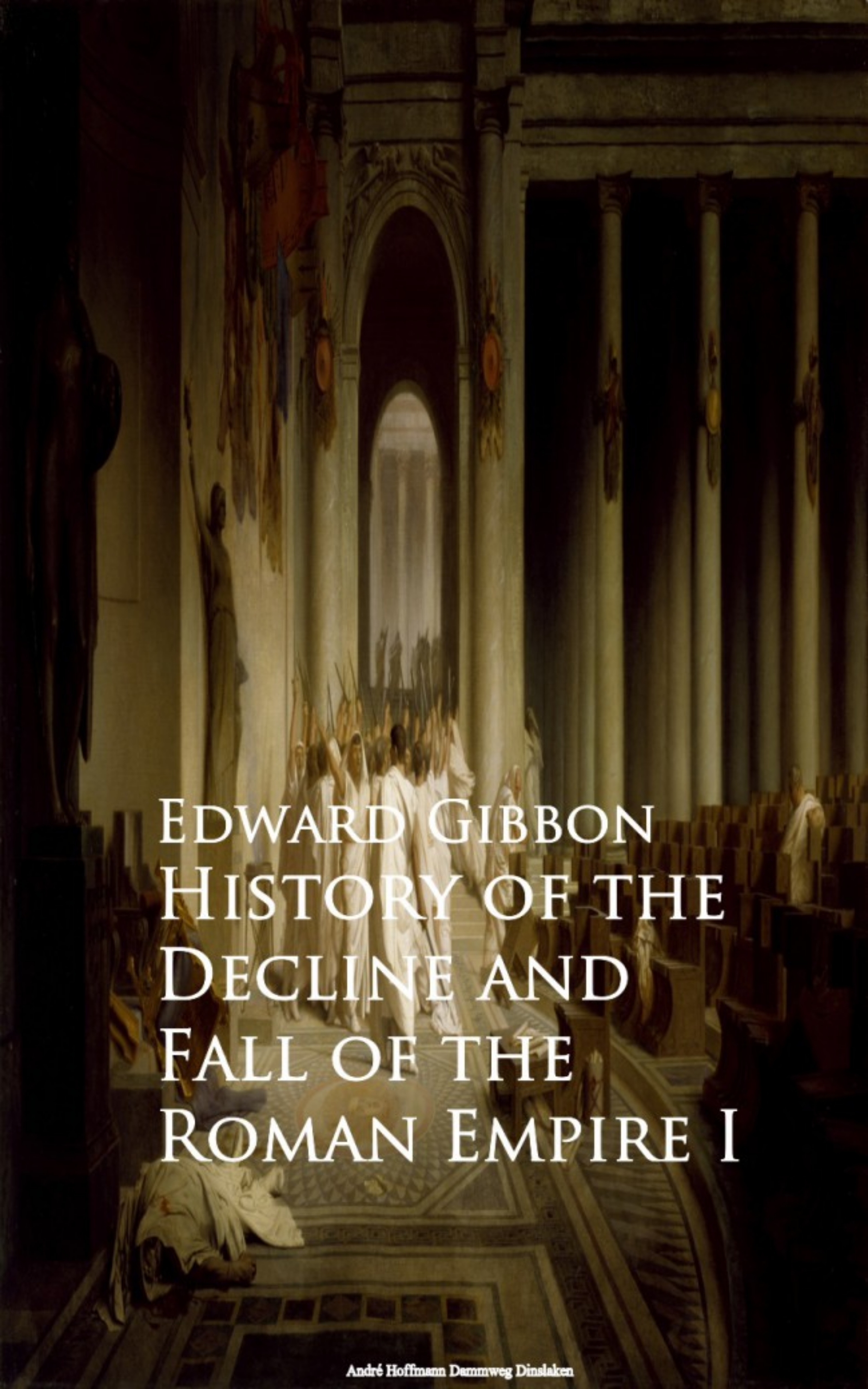 Edward Gibbon History of the Decline and Fall of the Roman Empire I edward chadwick ontarian families genealogies of united empire loyalists and other pioneer families of upper canada
