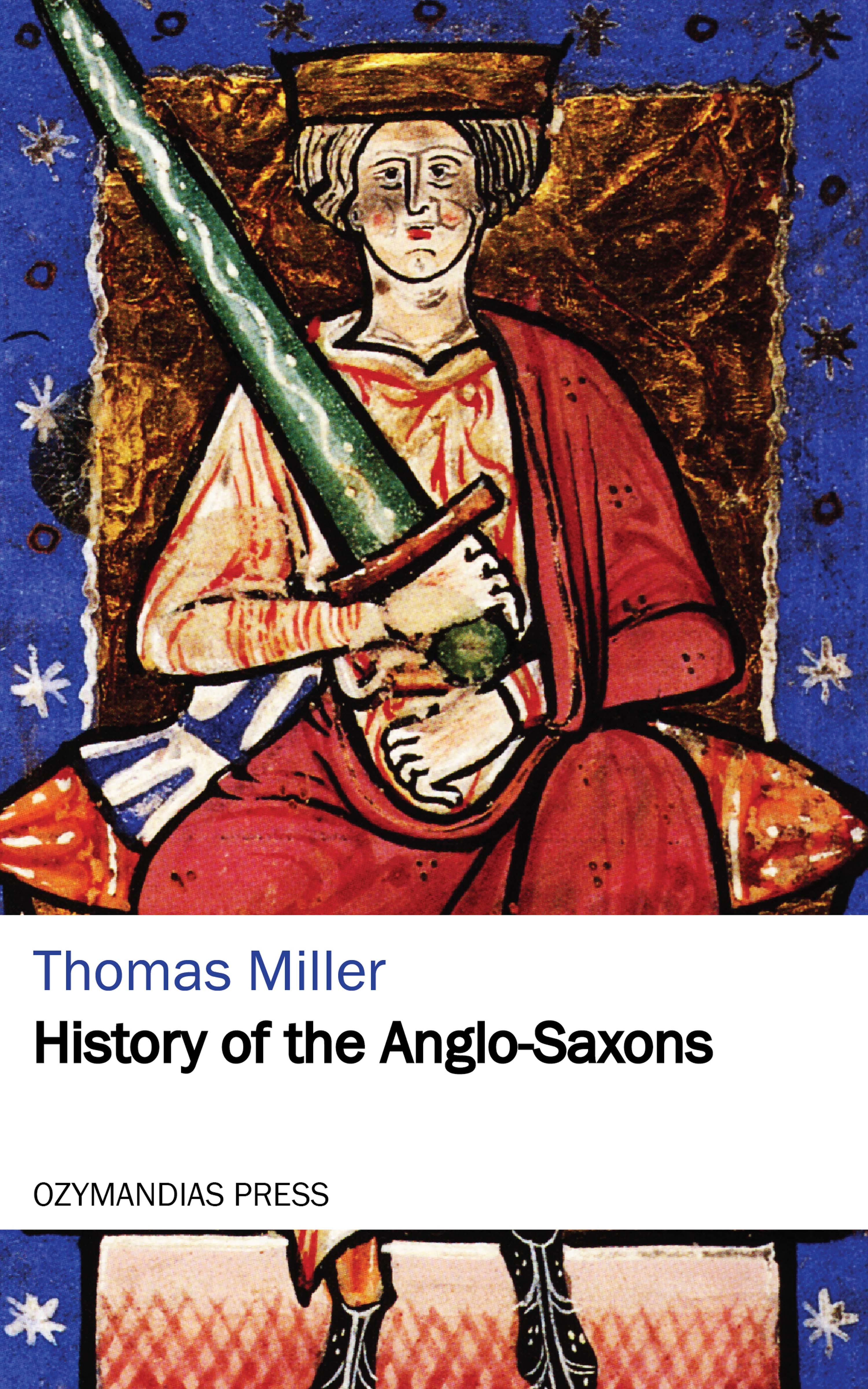 Thomas Miller History of the Anglo-Saxons