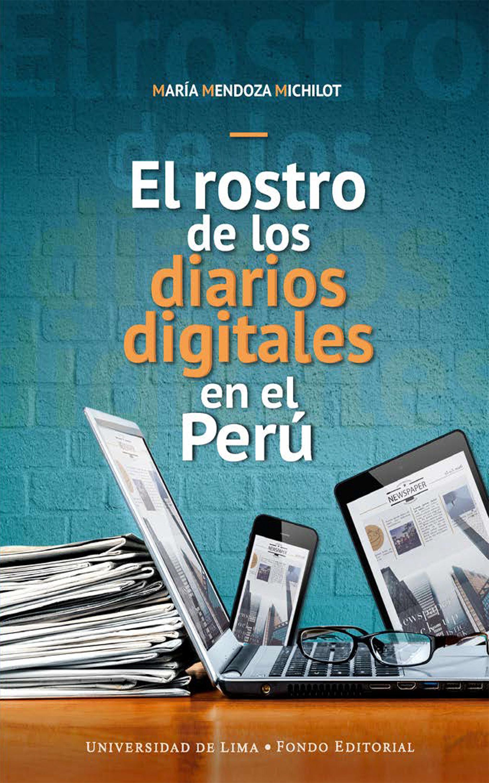 María Mendoza Michilot El rostro de los diarios digitales en el Perú mendoza mendoza рюкзак для подростков этника черно оранжевый