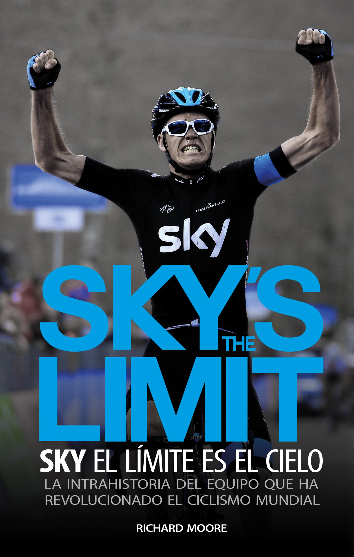 Richard Moore Sky's the limit. Sky, el límite es el cielo el fondo del cielo